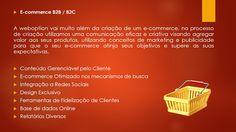 E-commerce B2B / B2C A weboption vai muito além da criação de um e-commerce, no processo de criação utilizamos uma comunicação eficaz e criativa visando agregar valor aos seus produtos, utilizando conceitos de marketing e publicidade para que o seu e-commerce atinja seus objetivos e supere as suas expectativas.