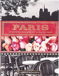 Paris: An Inspiring Tour. Such a beautiful book and different kind of city guide. I wanna go now.