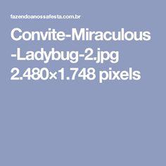 Convite-Miraculous-Ladybug-2.jpg 2.480×1.748 pixels