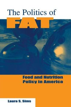 The Politics of Fat: People, Power and Food and Nutrition Policy