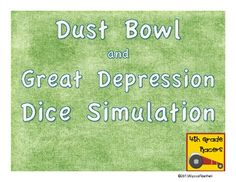 Dust Bowl and Great Depression Dice Simulation with Narrative Writing Connection-Great way to make history come alive in the classroom! $