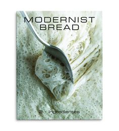 Modernist Bread, Blog, Wolverines, Bread Baskets, 2 Ingredients, Diets, Homemade, Cooking