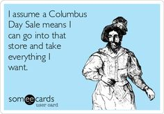 It's Columbus Day, So Prepare to See These 5 Types of Posts All ...