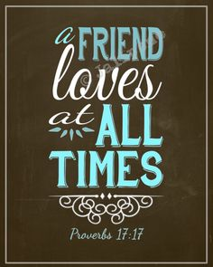 """A Friend Loves at All Times"" - Proverbs 17:17 INSTANT DOWNLOAD Printable by Jalipeno, $4.00 8x10 Quote Home Decor Wall Art Blue Brown Scripture Religious Christian Bible - the perfect gift for a friend who loves unconditionally, or for your home! Check the shop for more sizes, variations and friendship quotes!"