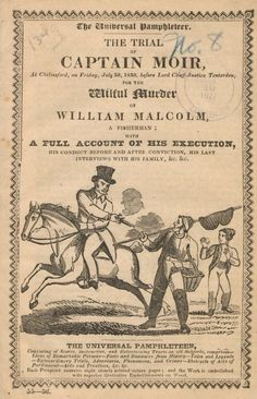 1830 -Trial Pamphlet - The trial of Captain Moir, at Chelmsford, on Friday July 30, 1830, before Lord Chief-Justice Tenterden, for the wilful murder of William Malcolm, a fisherman