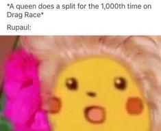 Drag Queen Race, Rupaul Drag Queen, Queen Art, I Am A Queen, Autistic Memes, Trixie And Katya, Look Girl, Art Memes, Really Funny Memes