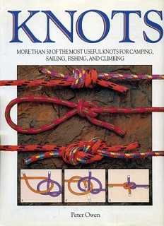 Easy-to-follow illustrations and detailed instructions show readers how to tie seventy knots, useful for such activities as fishing, sailing, camping, mountaineering, decorating, magic tricks, and many other applications.