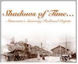 """This Saturday,  Bill Schrankler, author of """"Shadows of Time… Minnesota's Surviving Depots"""" will be at JSR from 11 AM - 2 PM, personally signing books which can actually be purchased right at JSR."""