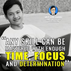 ANY SKILLS CAN BE MASTERED WITH ENOUGH TIME FOCUS AND DETERMINATION Motivational Quotes For Entrepreneurs, Understanding Yourself, Moving Forward, Determination, Inspirational Quotes, Let It Be, Business, Life Coach Quotes, Move Forward