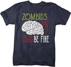 Men's Funny Zombies Eat Brains T-Shirt You Be Fine Insult Shirt Shirt Funny Zombie, A Funny, Hilarious, Funny Insults, Word Wrap, Broken Words, Zombie T Shirt, Womens Size Chart, Spun Cotton