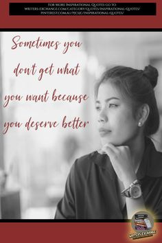 Book Publishing Companies, Deserve Better, Get What You Want, This Is Us Quotes, Inspiration Quotes, Quotes Inspirational, Read More, Motivationalquotes, Writers