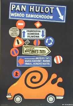 """The 1973 Polish poster is by the great Jan Mlodozeniec. The title translates roughly as """"Monsieur Hulot among cars."""" Movie Poster of the Week: Jacques Tati's """"Trafic"""" on Notebook Polish Movie Posters, Film Posters, Tati Jacques, Romancing The Stone, French Movies, Classic Films, Film Movie, Marcel, Vintage Advertisements"""