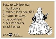 How to win her love...