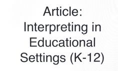 Interpreting in Educational Settings (K-12)