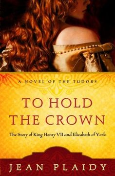To Hold the Crown: The Story of King Henry VII and Elizabeth of York (A Novel of the Tudors) by Jean Plaidy, - Very good book and great set up for Henry the VIII I Love Books, Good Books, Books To Read, My Books, Amazing Books, Reading Lists, Book Lists, Elizabeth Of York, Historical Fiction Novels