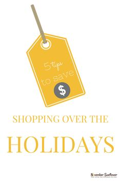 5 tips to save money shopping over the holidays from guest writer Taylor. Excellent ideas to help your on budget for your holiday gift buying. via @novsunflower