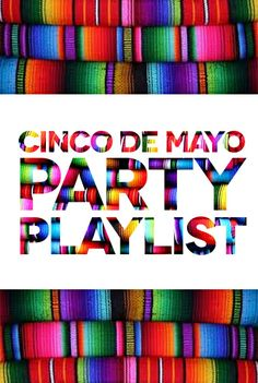 A festive playlist to get your Cinco De Mayo party started