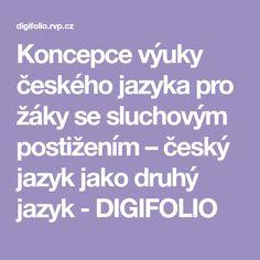 Koncepce výuky českého jazyka pro žáky se sluchovým postižením – český jazyk jako druhý jazyk - DIGIFOLIO Tips