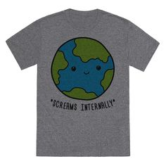 Earth Screams Internally - Earth is in trouble and she knows it, share your concerns for climate change, global warming, and environmental disaster with this dark humor design featuring an illustration of a cute Earth that *Screams Internally* for the fate of all of humanity! Perfect for a nature lover, environmentalist, climate activist, tree hugger and eco warrior.