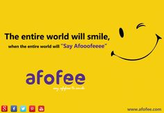 "the entire world will smile, when the entire world will ""say afoooofeeeee"" #afofee"