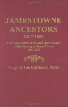 Books: Jamestowne Ancestors, Commemoration of the Anniversary of the Landing at James Towne (Paperback) by Virginia Lee Hutcheson Davis Genealogy Humor, Genealogy Sites, Genealogy Research, Family Genealogy, Virginia History, Family Research, Old Dominion, Families Are Forever, My Family History