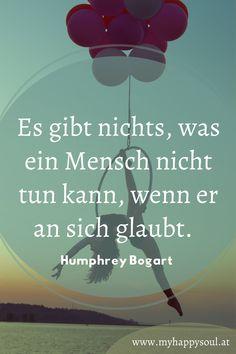 Es gibt nichts, was ein Mensch nicht tun kann, wenn er an sich glaubt. Humphrey Bogart. Motivierende, schöne und inspirierende Sprüche und Zitate. #Spruch #Zitat #Motivation #Inspirierend