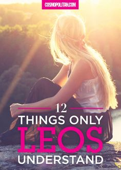 12 Things Only Leos Understand