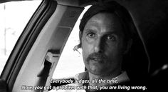 You can't explain life like Rust Cohle.
