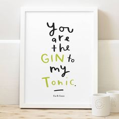 Personalised 'Gin To My Tonic' Print