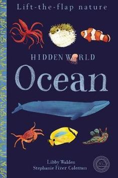Hidden World Ocean by Libby Walden & Stephanie Fizer-Coleman Ocean Day, Sea Dweller, Oceans Of The World, Children's Book Illustration, History Books, Used Books, Science Nature, Childrens Books, Things To Sell