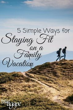 While on family vacation most people go off their diet and exercise, but there are easy ways to stay fit!