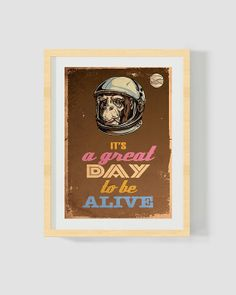 Typographic ''It's a Great Day to be Alive'' Retro by moonposter, $20.00