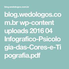 blog.wedologos.com.br wp-content uploads 2016 04 Infografico-Psicologia-das-Cores-e-Tipografia.pdf