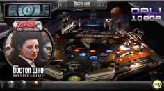 The Pinball Arcade: Doctor Who Master of Time (2016):  Missy is back with a brand new army... and only you can help the Doctor in stopping her! Realizing the Doctor was the key to Gallifrey's eventual return, factions across the universe aligned themselves with Missy in order to stop the Time Lords from coming back. Realizing his time was short, the Doctor called upon his most recent incarnations, and enlisted you as his newest companion, to do combat with this group of familiar adversaries…