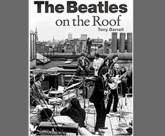 #THEBEATLES ON THE ROOF, Paperback(Nov,2017)by Tony Barrell.224pgs.ORDER HERE: https://www.amazon.com/gp/product/1785585789?ie=UTF8&tag=bm05b-20&camp=1789&linkCode=xm2&creativeASIN=1785585789 When the world's greatest pop band played their final public concert,in January 1969,there were no tickets or posters printed. https://www.amazon.com/gp/product/1785585789?ie=UTF8&tag=bm05b-20&camp=1789&linkCode=xm2&creativeASIN=1785585789