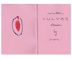 """Nineteen vulvas drawn by men"" was made as a reaction to the sexist messages dominating sexual education and the clichés surrounding female genitalia. The booklet is the result of a social experiement. I asked around 25 men to draw a vulva and, as only a few answered the challenge, the drawings contained in this zine are their reaction. Size of the zine: 14,5cm x 10 cmLimited edition of 50.HAS A4 POSTER INSIDE!"