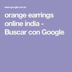 orange earrings online india - Buscar con Google