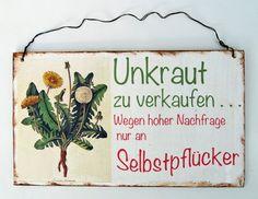 Geschenk - Türschild - Garten   *Unkraut zu verkaufen, wegen hoher Nachfrage nur an Selbstpflücker*    Zum Aufhängen wurde es mit einem Drah...