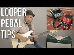 Looper Pedal Tips - Useful Practice Tips for Guitar - YouTube