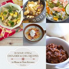 30 Soup, Stew, Chowder and Chili Recipes to Warm up Your Kitchen A better pic is at http://porkrecipe.org/posts/30-Soup-Stew-Chowder-and-Chili-Recipes-to-65854