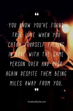 You know you've found true love when you catch yourself falling in love with the same person over and over again despite them being miles away from you - 26 quotes that prove long distance relationship totally worths it long distance relationship quotes for him/hard long distance relationship quotes/long distance relationship quotes worth it/miss you quotes/love quote/ldr quotes//long distance relationship / long distance relationship quotes/ bittersweet long distance relationship text/ldr quote Ldr Quotes Long Distance, Missing You Quotes For Him Distance, Long Distance Relationships, Ldr Quotes Boyfriends, Love Quotes For Boyfriend, Quotes On True Love, Found You Quotes, Boyfriend Texts, Funny Boyfriend