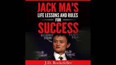 Jack Ma's Life Lessons and Rules for Success Audiobook