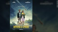 Finding a Friend for the End of the World, a Steve Carrell movie that will be coming out. Seems interesting