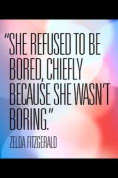 Refuse a boring life