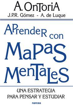 Aprender con mapas mentales : una estrategia para pensar y estudiar / Antonio Ontoria Peña, Juan Pedro R. Gómez, Ángela de Luque