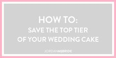 HOW TO: Save the Top Tier of Your Wedding Cake // www.jordanmcbride.com
