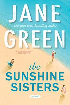 On the hunt for the best books to bring to the beach this summer? Check out this list, which includes The Sunshine Sisters by Jane Green.