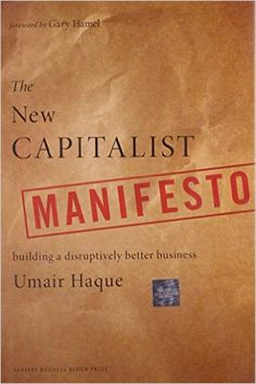 Amazon.com: The New Capitalist Manifesto: Building a Disruptively Better Business (9781422158586): Umair Haque: Books