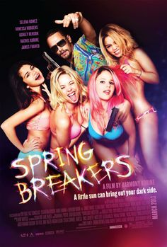 Spring Breakers (2012) I didn't expect this movie to be the way it is. Such a different roll seeing James Franco, Selena Gomez, and Vanessa Hudgens play.