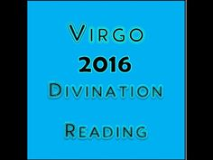 Virgo Astrology & Tarot for 2016 Divination Reading by Mystic GLoLady